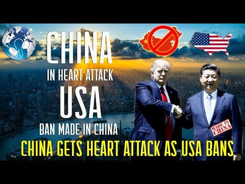 CHINA got Heart attack USA Bans Chinese Products Trade Battle between USA and China