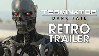 Terminator: Dark Fate | Retro Trailer