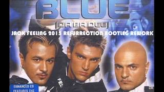 Eiffel 65 - Blue (Jack Feeling 2015 Resurrection Bootleg Rework)