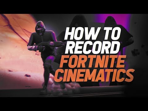 How To Record Fortnite Cinematics (Fortnite Replay Mode Cinematic Tutorial)