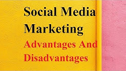 Social Media Marketing advantages and disadvantages