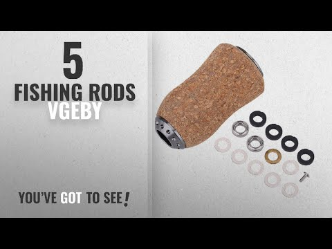 Top 10 Vgeby Fishing Rods [2018]: Fishing Reel Handle Knob, Fishing Accessories Replacement Parts