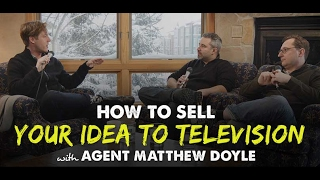 How to Sell Your Idea to Television with Agent Matthew Doyle - IFH 138