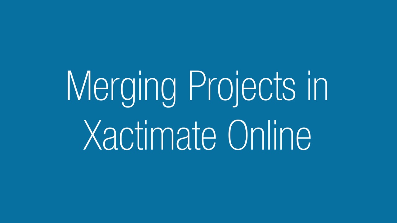 Xactimate Xpert Tip Merge Projects Mobile To Online Or Desktop