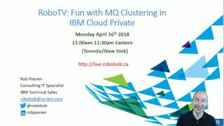 RoboTV: Fun with MQ Clustering in IBM Cloud Private
