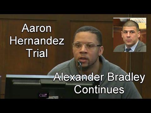 Aaron Hernandez Trial Day 15 Part 3 (Alexander Bradley Continues Testifying) 03/22/17