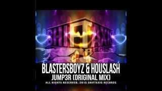 Download BlastersBoyz, HouSlash - Jump3r (Original Mix) MP3 song and Music Video