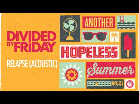 Divided By Friday - Relapse (Acoustic)