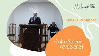 Culto Solene | Rev. Clélio Simões  07/02/2021