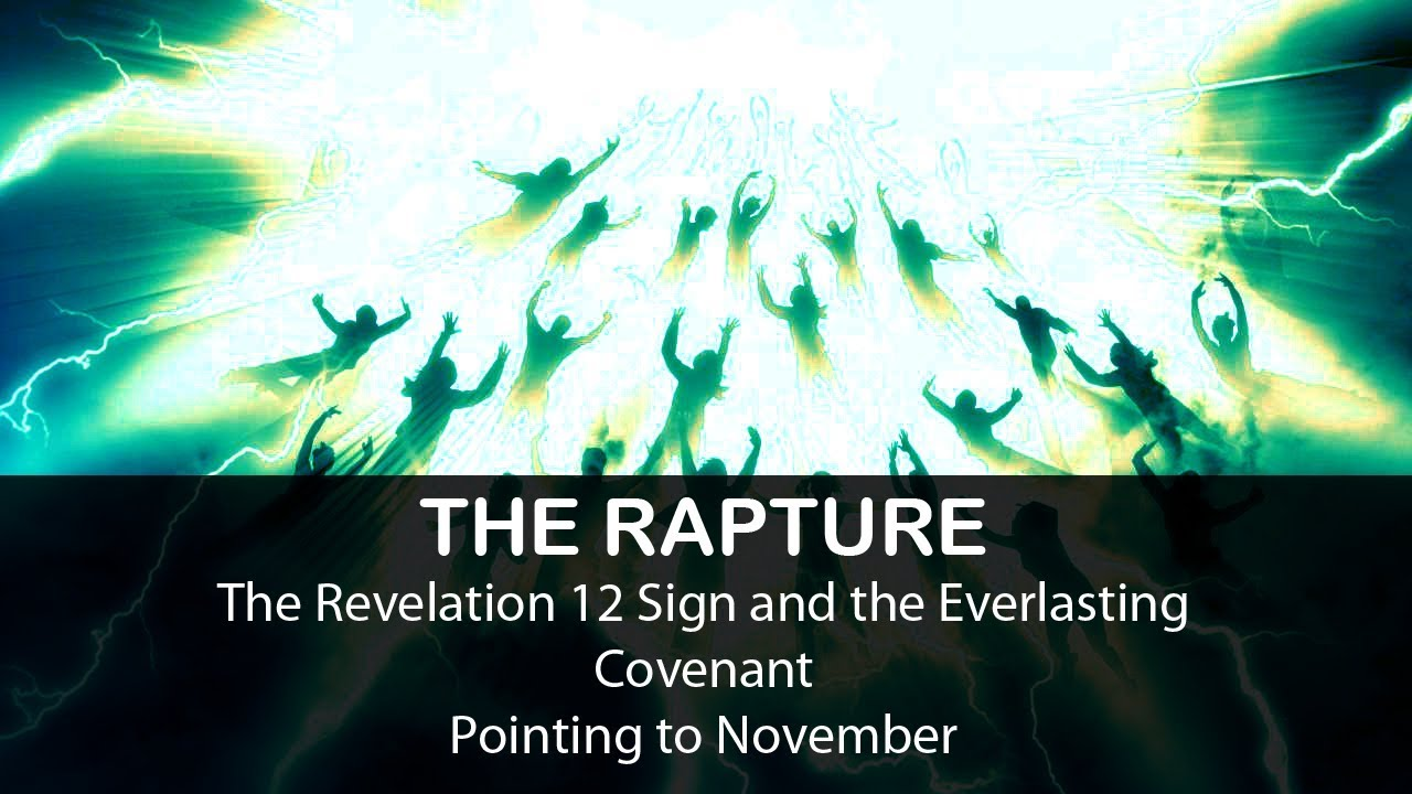 The RAPTURE: The Everlasting Covenant and the Revelation 12 Sign point to November 1st & 2nd
