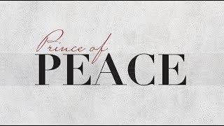 "Prince of Peace | Part 2 ""The Keys to Relational Peace"""