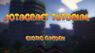 Exotic Garden Jotacraft Tutorial