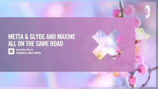 Download Metta & Glyde and Maxine - All On The Same Road [Amsterdam Trance] Extended