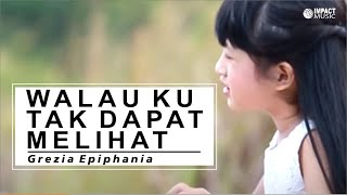 Download Walau Ku Tak Dapat Melihat - Grezia Epiphania feat Jason Irwan [Official Music Video] - Lagu Rohani