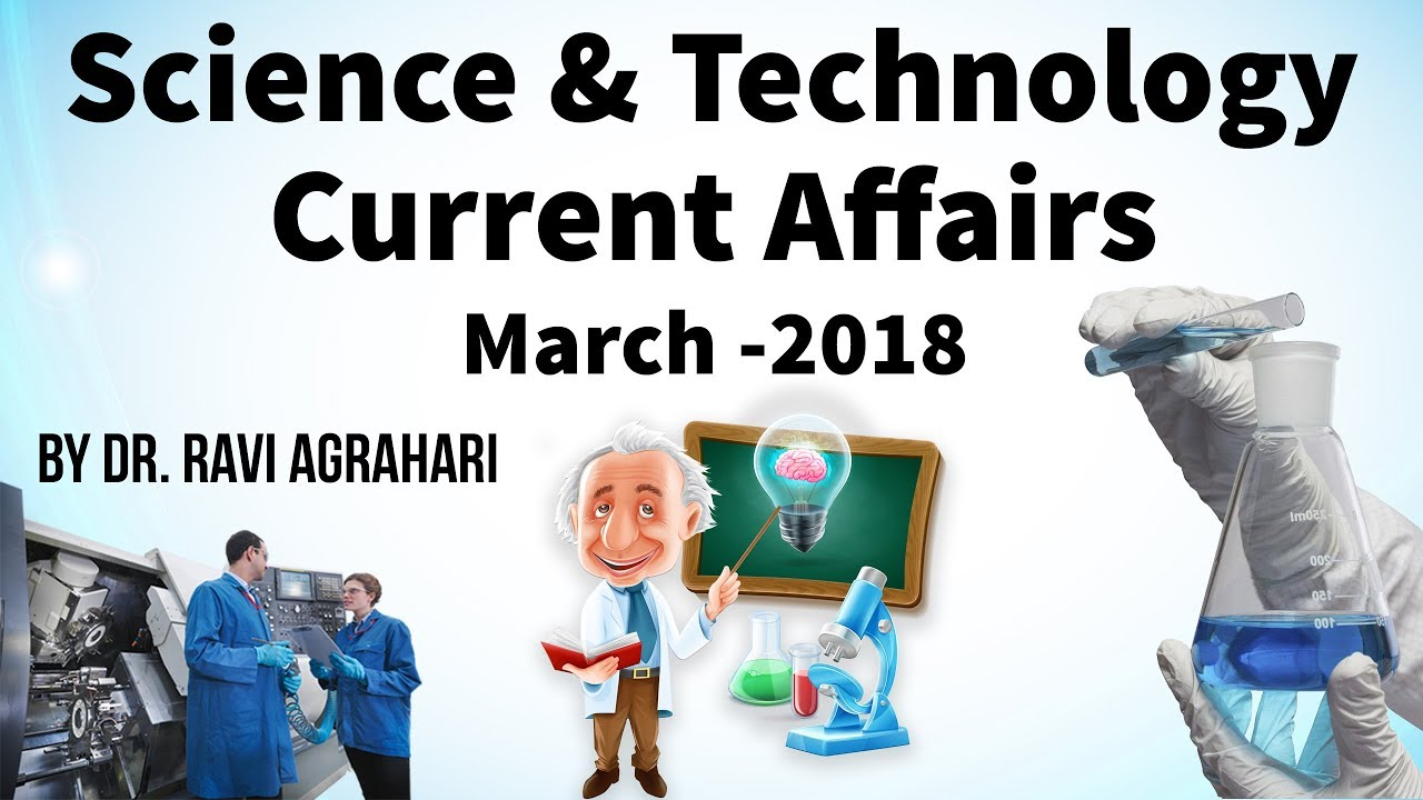 Science and Technology Current Affairs March 2018 by Dr Ravi Agrahari for UPSC 2018 exam StudyIQ