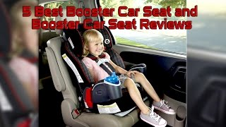 5 Best Booster Car Seat and Booster Car Seat Reviews