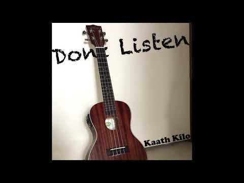 Kaath Kilo - Don't Listen