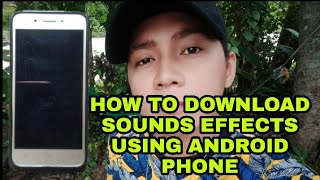 Download HOW TO DOWNLOAD SOUND EFFECTS USE ANDROID PHONE