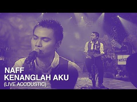 Naff - Kenanglah Aku | Video Lirik