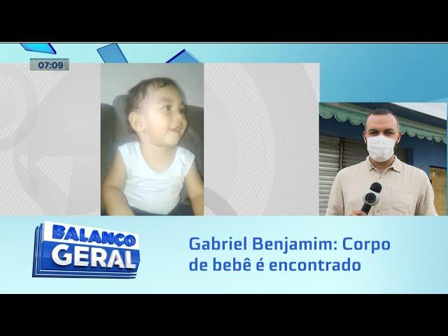 Gabriel Benjamim: Corpo de bebê e 10 meses é encontrado
