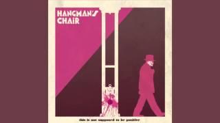 "HANGMAN'S CHAIR ""FLASHBACK"""