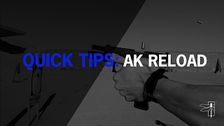 Quick Tips: Ak Reload Deliberate Practice
