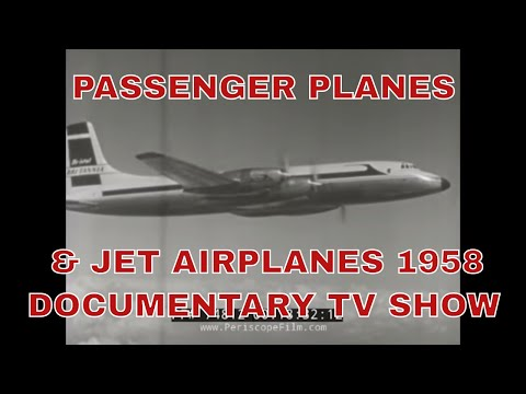 PASSENGER PLANES & JET AIRPLANES   1958 DOCUMENTARY TV SHOW
