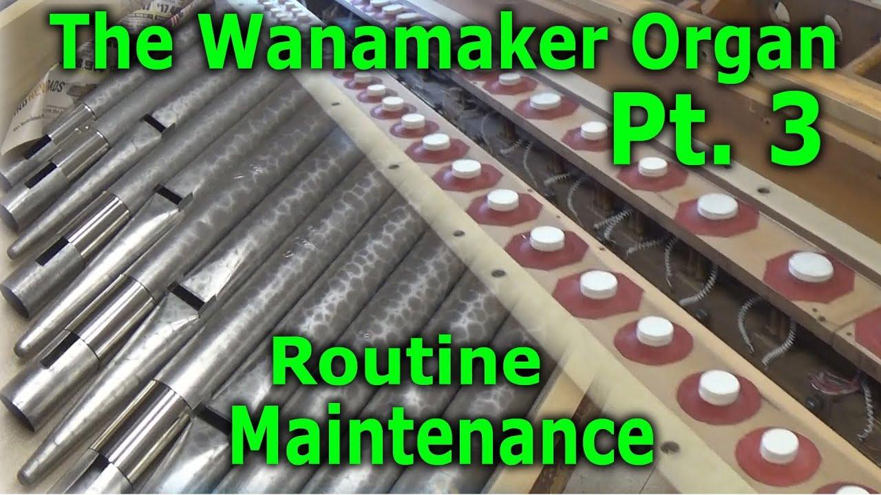 The Wanamaker Organ Part 3 - Routine Maintenance