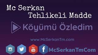 Mc Serkan Tehlikeli Madde - Köyümü Özledim