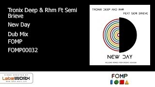FOMP00032 - Tronix Deep & Rhm Ft Semi Brieve - New Day (Dub Mix)
