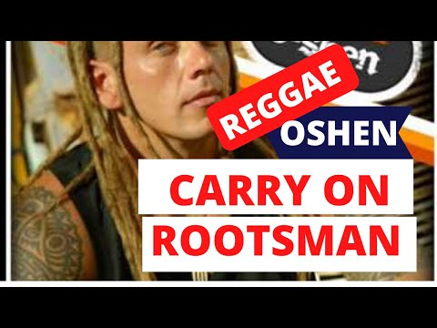 Carry On Rootsman - Oshen