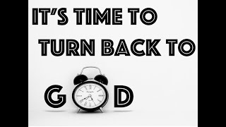 2020-06-07 | It's Time to Turn Back to God