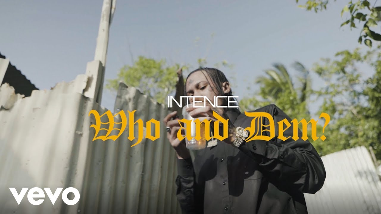 Intence - Who & Dem (Official Music Video)