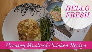 5 Days of Hello Fresh Recipes  - Day 4 - Creamy Mustard Chicken Recipe