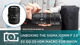 UNBOXING REVIEW | SIGMA 105mm f/2.8 EX DG OS HSM Macro Lens for NIKON DSLR Cameras
