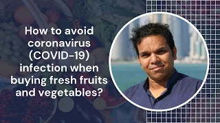 How to avoid coronavirus (COVID-19) infection when buying fresh fruits and vegetables?