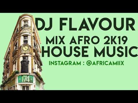 Dj Flavour - Mix Afro House 2k19 - Africa Mix Music