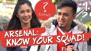 Know Your Squad: 'Xhaka?!' Arsenal fans quizzed w/Sophie Rose