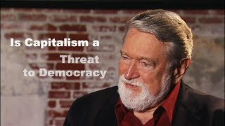 Does Capitalism Pose an Existential Threat To Our Democracy -  David Korten