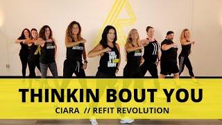 """Thinkin Bout You""    Ciara    Dance Fitness Choreography    REFIT® Revolution"