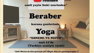 Evde Beraber Yoga - Youtube Livestream 7 Mayis 11:00 (UK saatiyle)