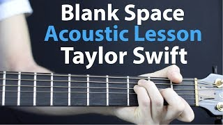 Taylor Swift - Blank Space: Acoustic guitar lesson