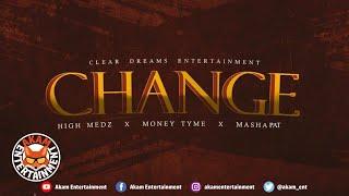 High Medz x Money Tyme x Masha Pat - Change - May 2020