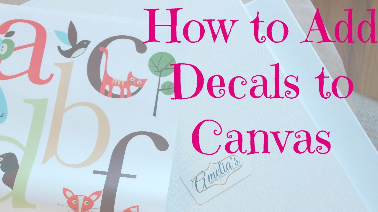 Wall Decals: How To Apply A Wall Decal To Canvas   YouTube