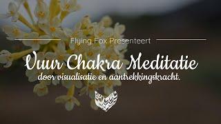 Krachtige Vuur / Zonnevlecht Chakra Meditatie - Voor Energie, Innerlijke Kracht En Zelfvertrouwen