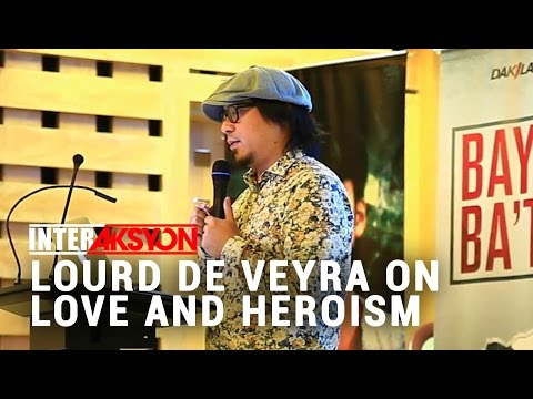 What can Lourd de Veyra say about love and heroism?