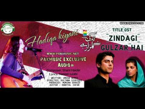 Audio: Zindagi Gulzar Hai 'OST' by Hadiqa Kiani [PakMusic.Net]