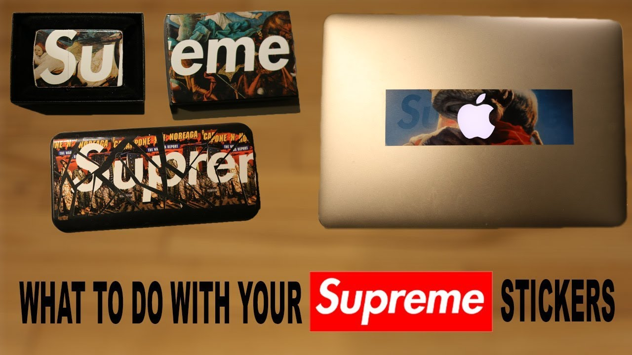 What to do with your SUPREME stickers Part 2  YouTube