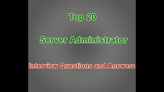 Top 20 Server Administrator Interview Questions and Answers