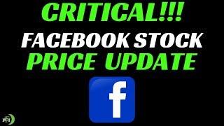 FACEBOOK STOCK PRICE UPDATE (CRITICAL!!!)